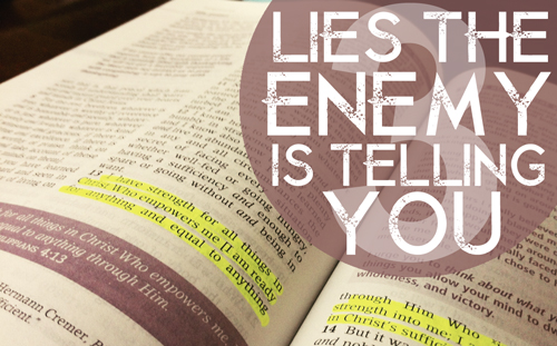 Three Lies the enemy is telling you