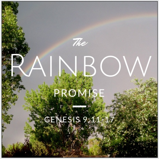The Rainbow Promise: God's beautiful promise to us is seen in the rainbow. | Have Faith Everyday