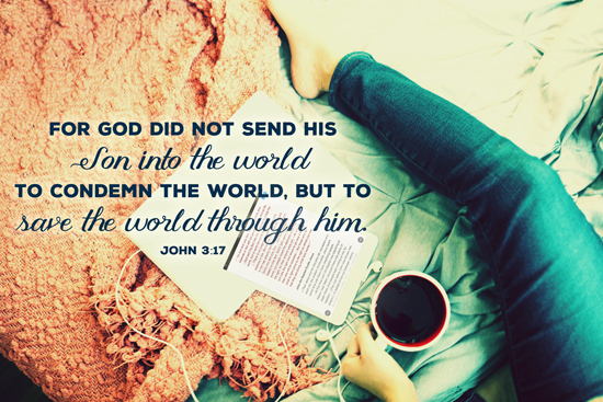john 3:17 Christ came to save the world